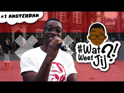 #WATWEETJIJ?! | #1 Amsterdam.
