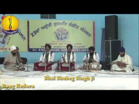 Raag Kedara : Bhai Shubeg Singh ji : AGSS 2014
