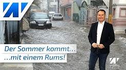 Hitze und Unwetter! Der Sommer kommt mit einem Rums nach Deutschland! Sturzflutgefahr am Wochenende!