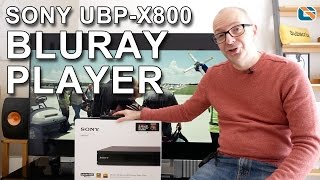 Sony UBP-X800 4K UHD HDR BluRay Player Review