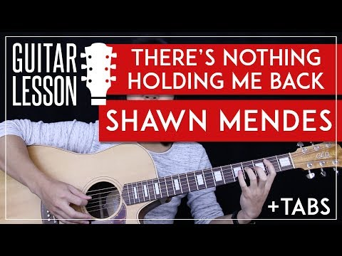 There's Nothing Holding Me Back Guitar Tutorial – Shawn Mendes Guitar Lesson 🎸 |Chords + No Capo|