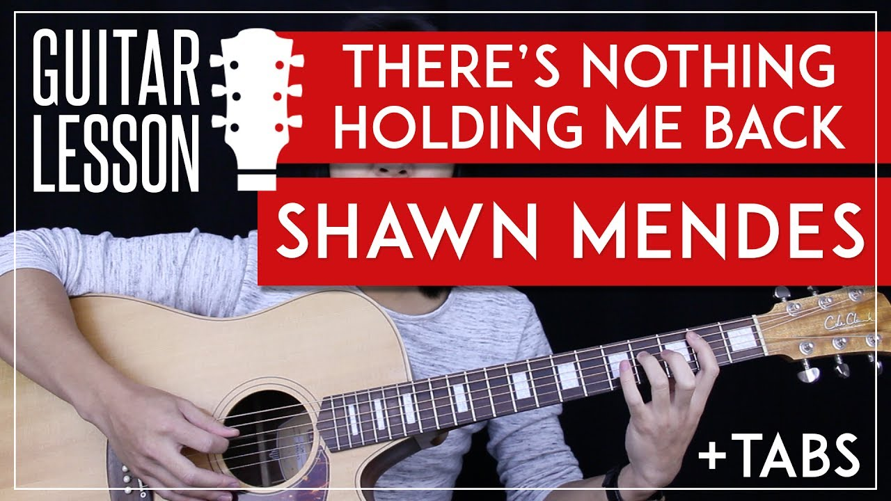 There S Nothing Holding Me Back Guitar Tutorial Shawn Mendes Guitar Lesson Chords No Capo Youtube