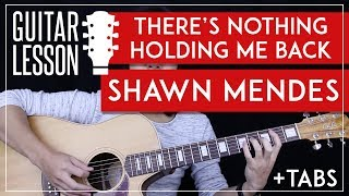 There's Nothing Holding Me Back Guitar Tutorial - Shawn Mendes Guitar Lesson 🎸 |Chords + No Capo|