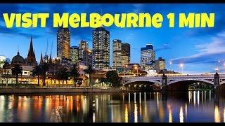 Visit Melbourne in 1 Minute - Australia