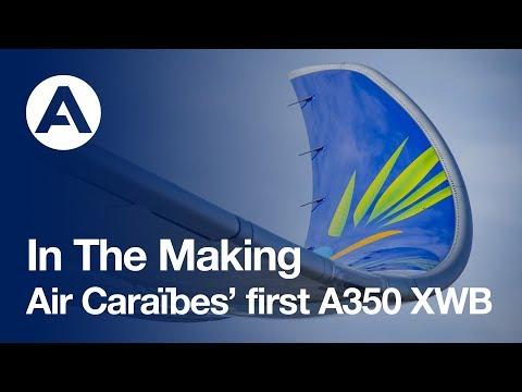In the making: Air Caraïbes' first A350 XWB