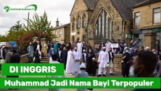 Download MUHAMMAD JADI NAMA BAYI TERPOPULER DI INGGRIS