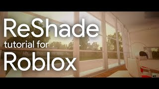 (READ DESC.) How to make Roblox Look Better! (ReShade Roblox Tutorial)