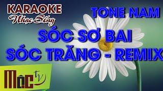 Karaoke Sóc Sơ Bai Sóc Trăng REMIX - Vũ Duy | Chuẩn MOCTV