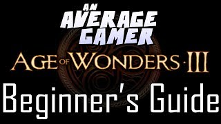 Age of Wonders 3: Quick Beginner
