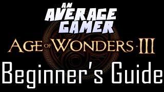 Age of Wonders 3: Quick Beginner's Guide
