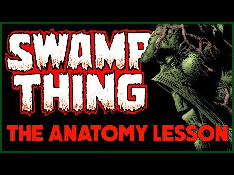 SWAMP THING: The Existential Horror of The Anatomy Lesson
