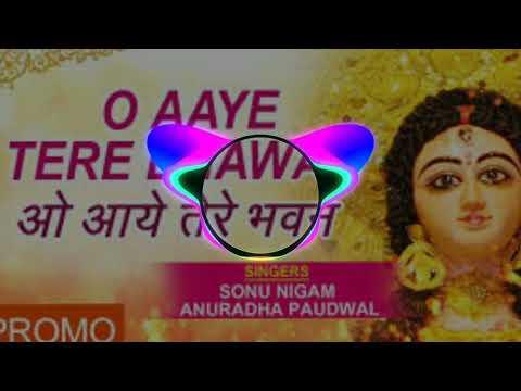 O Aaye Tere Bhawan Dj Abhishek Munger