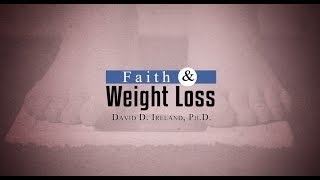 Honor God With Your Body - Faith and Weight loss - David D. Ireland, Ph.D.