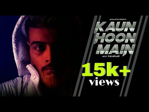 Kaun Hoon Main   Full Video   Kalakaar   MuziMantra   Latest Hindi RAP Song 2019