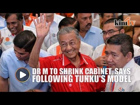 Dr M Explains Procedure For Appointing New Cabinet