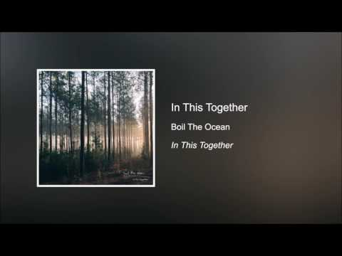 In This Together - Boil The Ocean [HD]