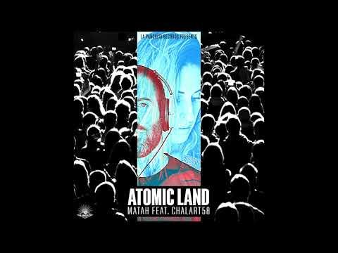 Matah feat. Chalart58 - Atomic Land