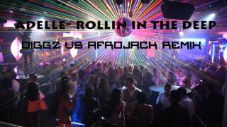 Adele - Rollin in The Deep (Diggz vs. Afrojack Peak Hour Club Mix)