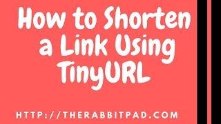How To Shorten A URL Using TinyURL