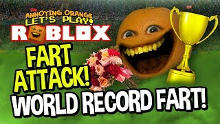 Roblox: World Record FART ATTACK!! [Annoying Orange Plays]