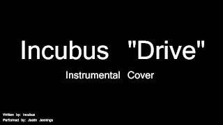 Incubus - Drive (instrumental cover)