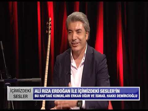 ALi RIZA ERDOĞAN İLE İÇİMİZDEKİ SESLER / ERKAN OĞUR & İSMAİL HAKKI DEMİRCİ OĞLU