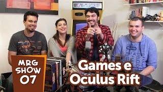 Oculus Rift! - MRG Show 7