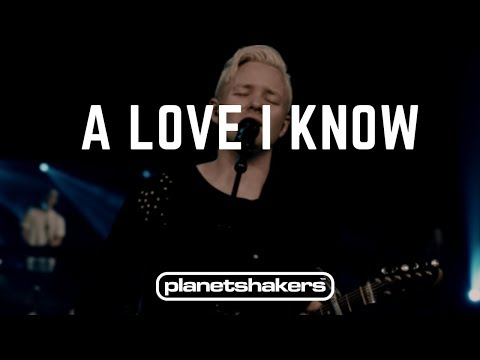 A Love I Know - Planetshakers (AUDIO)