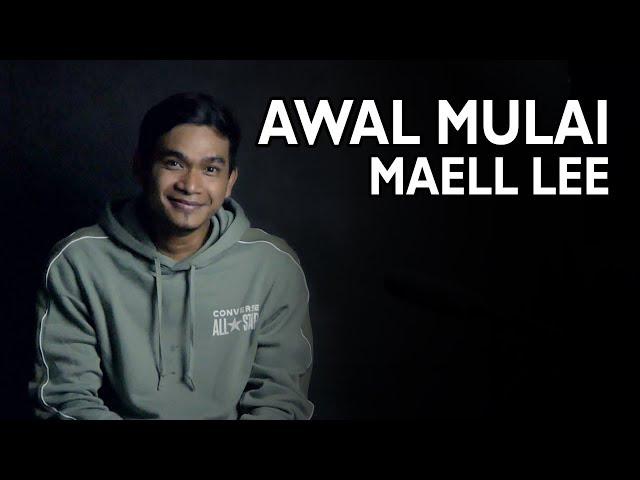 AWAL MULAI MAELL LEE