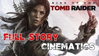 Rise of the Tomb Raider - Full Story Cinematics