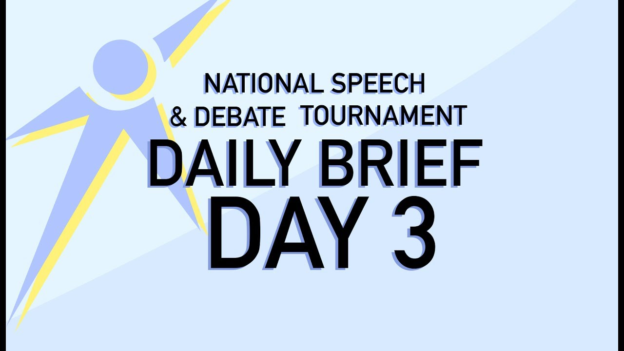 Download National Speech & Debate Tournament 2017 -  Daily Brief: Day Three