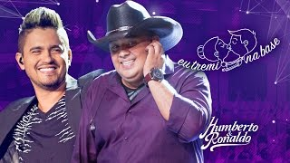 Humberto & Ronaldo - Eu Tremi Na Base (DVD PLAYLIST)