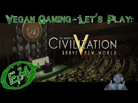 Vegan Gaming - Civilization 5: A Brave New World - Ep24