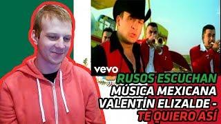 RUSSIANS REACT TO MEXICAN MUSIC | Valentín Elizalde - Te Quiero Así | REACTION