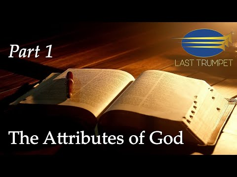 The Attributes Of God - Part 1 - The Being And Revelation Of God