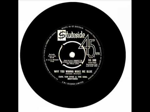 Earl Van Dyke & The Soul Brothers - Girl Why You Wanna Make Me Blue