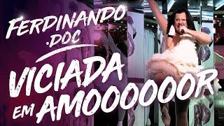 Ferdinando.Doc   Viciada em Amor   Paródia Bjork   Humor Multishow