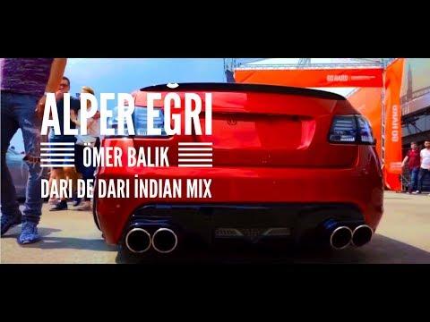 Alper Eğri & Ömer Balık - Dari De Dari (İndian Remix)