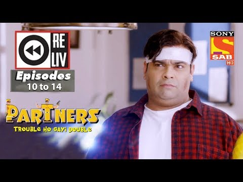 Weekly Reliv| Partners Trouble Ho Gayi Double| 11th December  to 15th December 2017|Episode 10 to 14