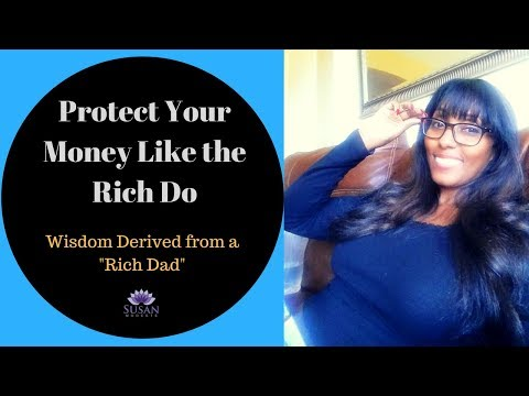 Protect Your Money the Way the Rich Do (Lessons from a Rich Dad)