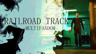 Railroad Track | Multifandom