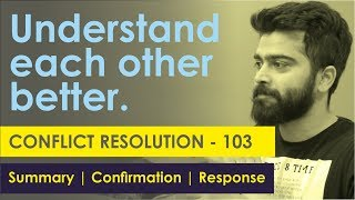 Conflict Resolution 103 - Summary | Confirmation | Response
