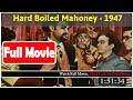 Hard Boiled Mahoney (1947) *FuII M0p135*#*