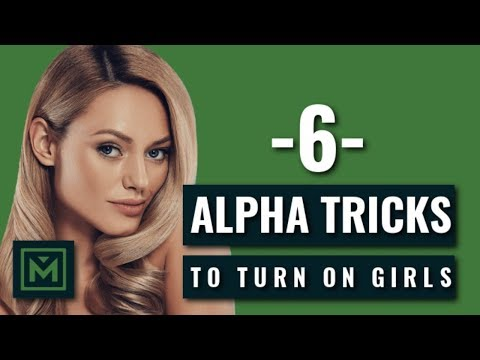 Be a H.O.T A.P.E | The Science of Flirting | 6 Alpha Male Tricks to Turn On Any Girl NOW
