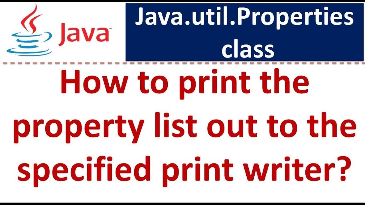 Java tutorial java properties how to print the property list out java tutorial java properties how to print the property list out to the specified print writer baditri Gallery