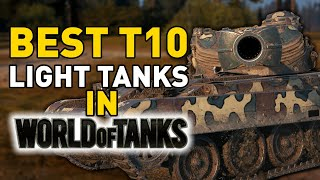 BEST T10 Light Tanks in World of Tanks!