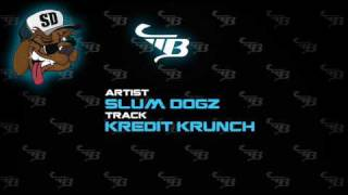 Slum Dogz - Kredit Krunch