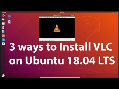 3 Different Ways to Install VLC on Ubuntu 18.04 LTS