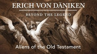 Aliens of the Old Testament– Erich von Däniken: Beyond the Legend