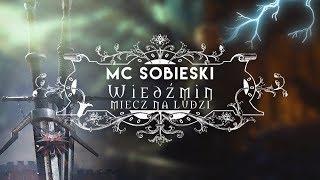 MC Sobieski Wiedźmin / The Witcher Rap - Miecz na ludzi  prod. Czyszy